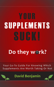 Your Supplements Suck