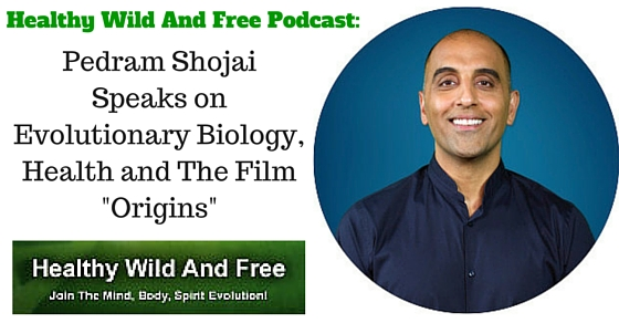 Pedram Shojai Talks on Evolutionary Biology, It's Role in Our Health and His New Documentary Film Origins
