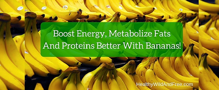 Bananas Boost Energy Levels and Optimize Metabolism Of Fats And Proteins