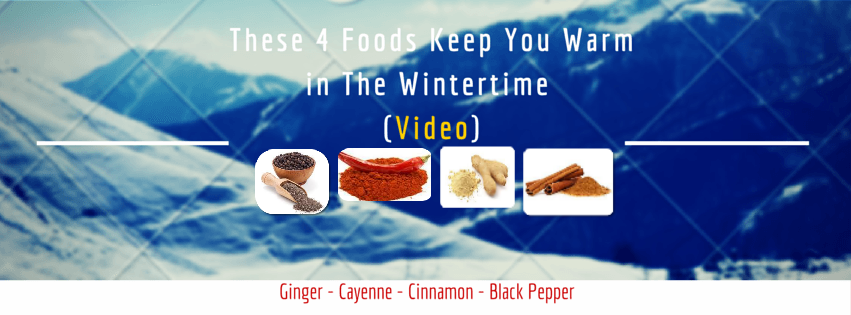 4 Foods That Will Keep You Warm in The Wintertime