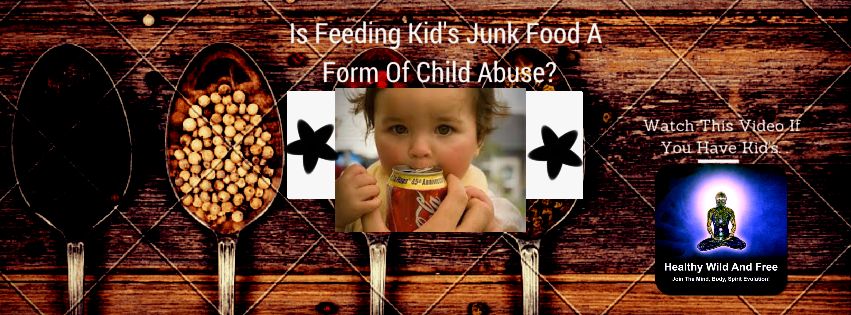 is Feeding Kids Junk Food a Form Of Child Abuse?