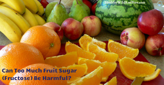 Can Too Much Sugar From Fruit Be Harmful To Your Health?
