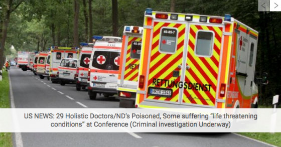 """US NEWS: 29 Holistic Doctors/ND's Poisoned, Some suffering """"life threatening conditions"""" at Conference (Criminal investigation Underway)"""