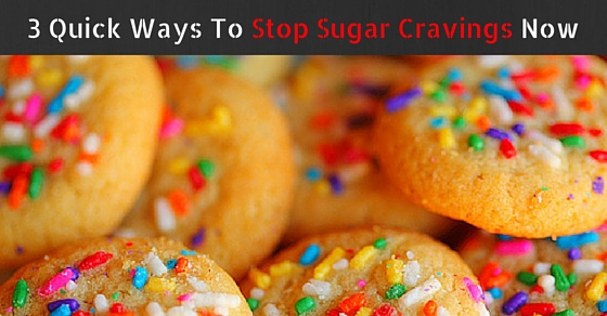 3 Quick Ways You Can Stop Sugar Cravings Almost Immediately