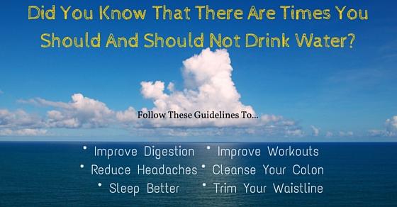 This is When You Should And Should Not Drink Water