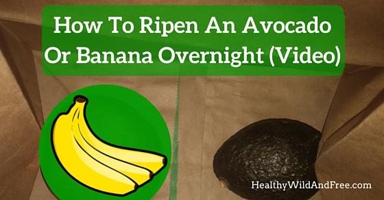 How To Ripen A Banana Or Avocado Overnight