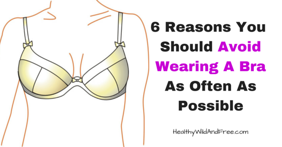 Why You Should Avoid Wearing A Bra As Often As Possible