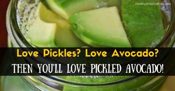 Love Pickles? Love Avocado? Then You'll Love Pickled Avocado!
