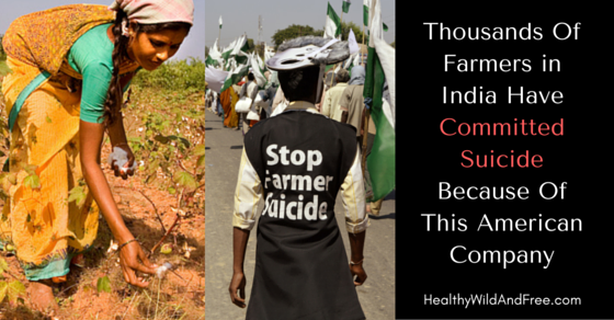 Thousands Of Farmers in India Have Committed Suicide Because Of This American Company