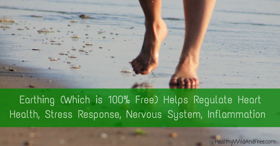 Earthing (Which is 100% Free) Helps Regulate Heart  Health, Stress Response, Nervous System, Inflammation