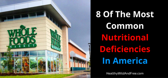 8 Of The Most Common Nutritional Deficiencies In America