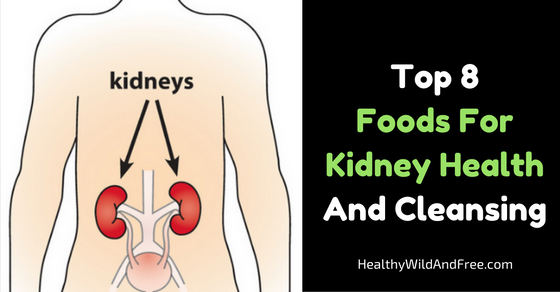 Top 8 Foods For Kidney Health And Cleansing