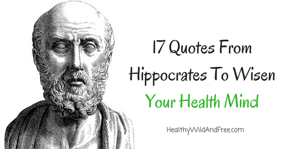 17 Quotes From Hippocrates To Wisen Your Health Mind