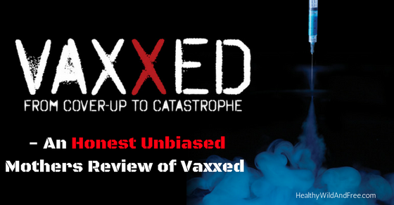 An Honest Unbiased Mothers Review of Vaxxed