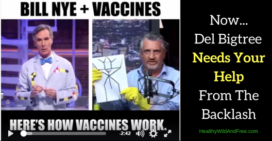 Bill Nye Gets Roasted By Del Bigtree (But Now Del Needs Your Help, Here's How You Can)