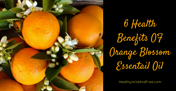 6 Health Benefits Of Orange Blossom Essential Oil (also known as Neroli)