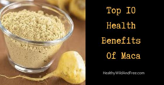 Top 10 Health Benefits Of Maca