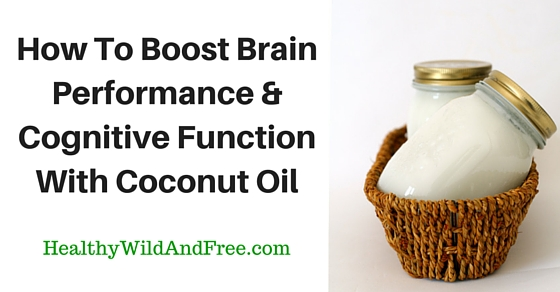 How To Boost Brain Performance And Cognitive Function With Coconut Oil