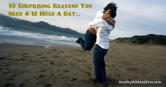 10 Surprising Reasons You Need More Hugs Every Single Day (4-12 Hugs Daily)