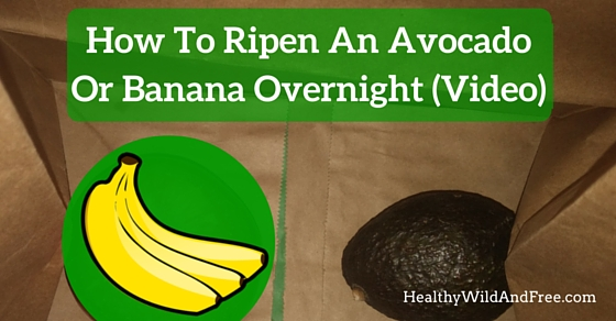 How To Ripen A Banana Or Avocado Overnight