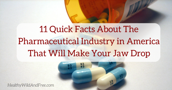 11 Quick Facts About The Pharmaceutical Industry in America That Will Make Your Jaw Drop