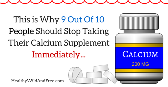 This is Why 9 Out Of 10 People Should Stop Taking Their Calcium Supplement Immediately