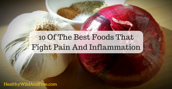 10 Of The Best Foods That Fight Pain And Inflammation