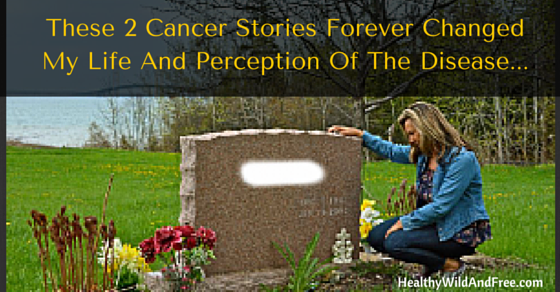 These 2 Cancer Stories Forever Changed My Life And Perception Of The Disease