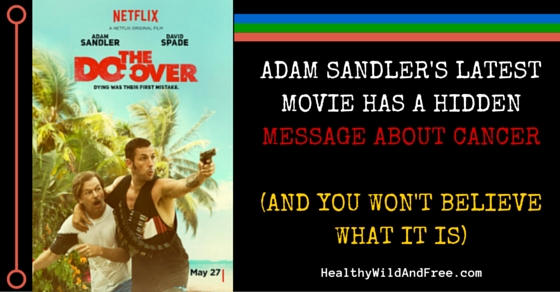 Adam Sandler's Latest Movie Has A Hidden Message About Cancer (And you won't believe what it is)