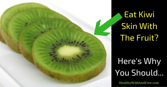 Eat Kiwi Skin With The Fruit? Here's Why You Should