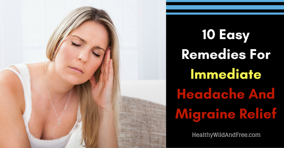 10 Easy Remedies For Immediate Headache And Migraine Relief