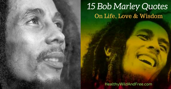 15 Bob Marley Quotes On Life, Love & Wisdom