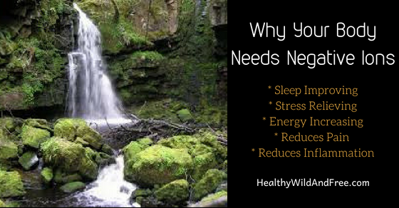 Why Your Body Needs Negative Ions (And How To Get Them)